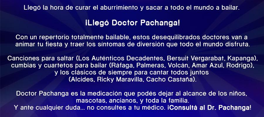 Llegó la hora de curar el aburrimiento y sacar a todo el mundo a bailar. ¡Llegó Doctor Pachanga!